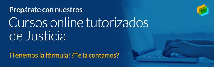 Prepárate con nuestros cursos online tutorizados de Justicia